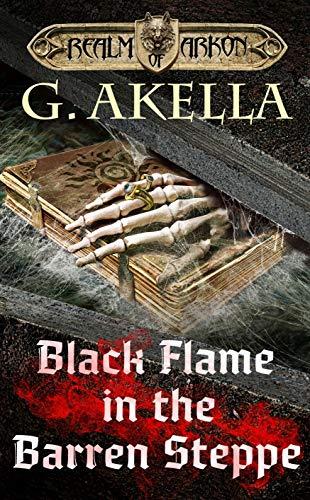 Black Flame in the Barren Steppe: Epic LitRPG (Realm of Arkon, Book 8)