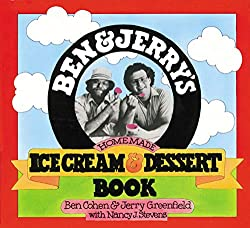 Image: Ben and Jerry's Homemade Ice Cream and Dessert Book | Paperback: 128 pages | by Ben Cohen (Author), Jerry Greenfield (Author), Nancy Stevens (Author). Publisher: Workman Publishing Company (January 5, 1987)