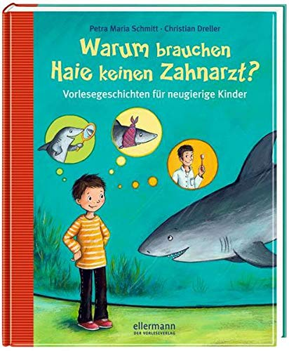 Warum brauchen Haie keinen Zahnarzt?: Vorlesegeschichten für neugierige Kinder (Große Vorlesebücher)...
