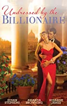 Undressed By The Billionaire - 3 Book Box Set (International Billionaires)