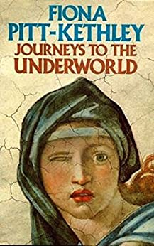 Journeys to the Underworld by [Fiona Pitt-Kethley]
