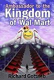 Ambassador to the Kingdom of Wal-mart