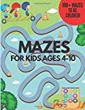 Mazes for Kids Ages 4-10: 100 Mazes to Be Colored and Solved. A Great Puzzle Game Book