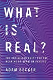 What is Real? The Unfinished Quest for the Meaning of Quantum Physics - John Murray - 27/06/2019