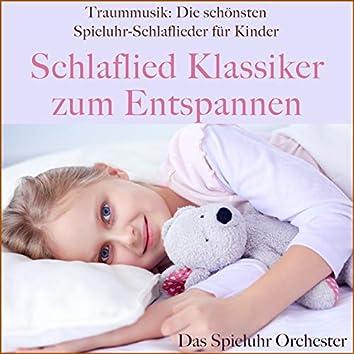 Traummusik: Die schönsten Spieluhr-Schlaflieder für Kinder (Schlaflied Klassiker zum Entspannen)