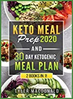 Keto Meal Prep 2020 AND 30 Day Ketogenic Meal Plan: 2 Books IN 1!