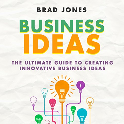 Business Ideas Audiobook By Brad Jones cover art