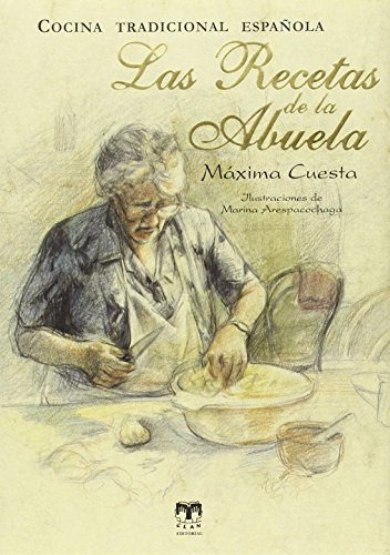 Las recetas de la abuela: Cocina tradicional española: 1