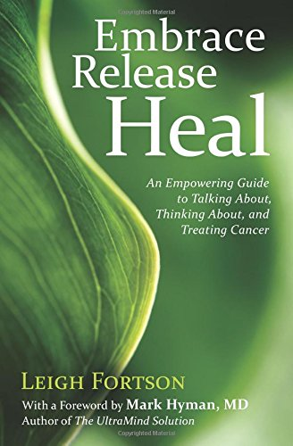 Image of Embrace, Release, Heal: An Empowering Guide to Talking About, Thinking About, and Treating Cancer