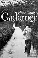 Hans-Georg Gadamer: A Biography (Yale Studies in Hermeneutics) by Jean Grondin(2011-08-15)