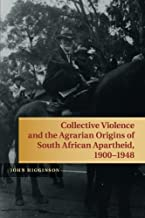 Collective Violence and the Agrarian Origins of South African Apartheid, 1900-1948