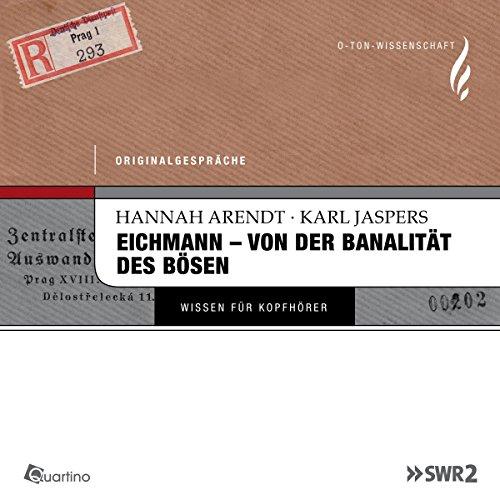 Eichmann - von der Banalität des Bösen. Originalgespräche audiobook cover art