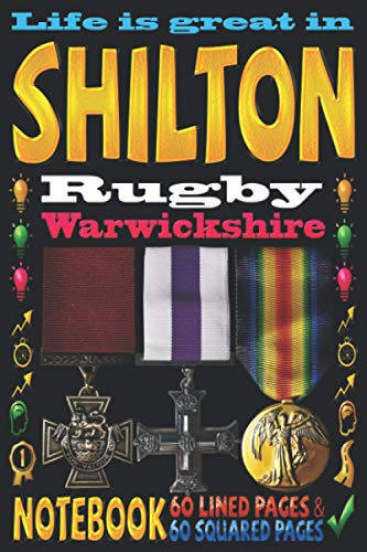 Life is great in Shilton Rugby Warwickshire: Notebook | 120 pages - 60 Lined pages + 60 Squared pages | White Paper | 9x6 inches | Ideal for Notebook | Journal | Todos | Diary | Composition book |