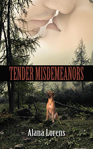 Tender Misdemeanors by [Alana Lorens]
