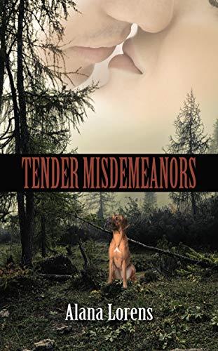Tender Misdemeanors by [Alana Lorens]
