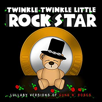 Lullaby Versions of Guns N' Roses