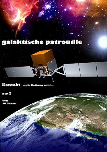 Kontakt: ...die Rettung naht... (Galaktische Patrouille 2) (German Edition)