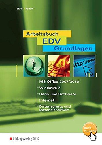 Arbeitsbuch EDV-Grundlagen Windows 7 und MS-Office 2007 / 2010: Windows 7 und MS-Office 2007 / 2010 / Arbeitsbuch