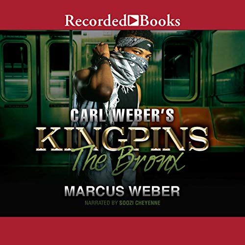 Carl Weber's Kingpins: The Bronx audiobook cover art