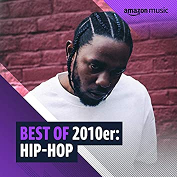 Best of 2010er: Hip-Hop