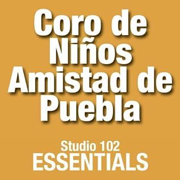 Coro De Niños Amistad De Puebla: Studio 102 Essentials