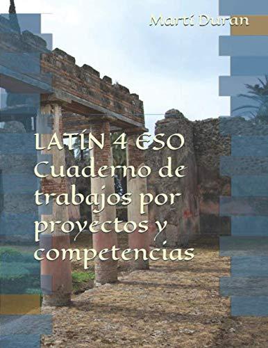 Latín 4 ESO Cuaderno de trabajos por proyectos y competencias