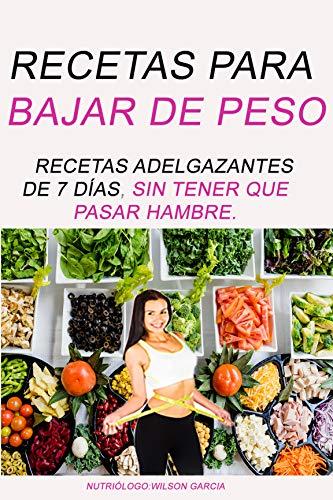 Recetas Para Bajar De Peso Dieta Adelgazante De 7 Días Sin Tener Que Pasar Hambre Dieta Cetogénica Spanish Edition Kindle Edition By Garcia Wilson Health Fitness Dieting Kindle Ebooks