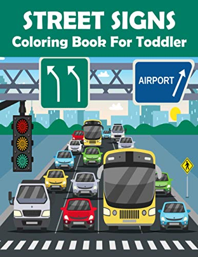 Street Signs Coloring Book For Toddler: Great Clean Road Signs Colouring Book : Stress Relief And Re