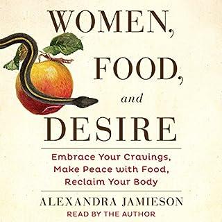 Women, Food, and Desire audiobook cover art