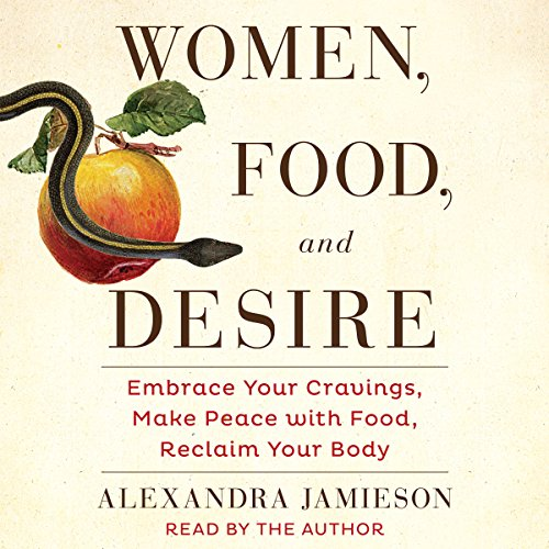 Women, Food, and Desire audiobook cover art