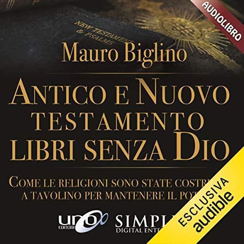 Antico e Nuovo Testamento. Libri senza Dio copertina