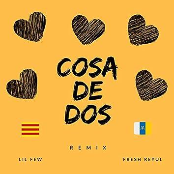 Cosa De Dos (Remix)