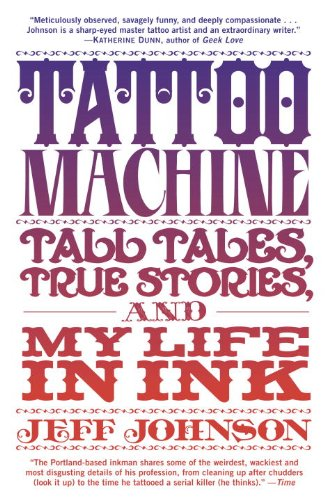 Tattoo Machine: Tall Tales, True Stories, and My Life in Ink (English Edition)