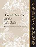 Tai Chi Secrets of the Wu Style: Chinese Classics, Translations, Commentary