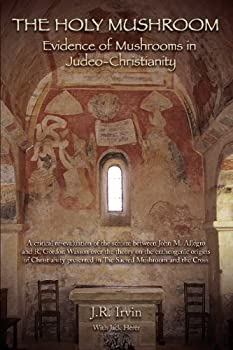 The Holy Mushroom  Evidence of Mushrooms in Judeo-Christianity   Color Edition