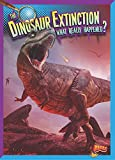 The Dinosaur Extinction: What Really Happened? (History s Mysteries)