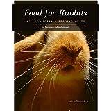 Food for Rabbits: 47 Food Ideas & Feeding Guide (English Edition)