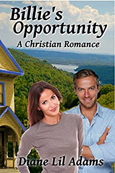 Billie's Opportunity: A Christian Romance by [Diane Lil Adams]