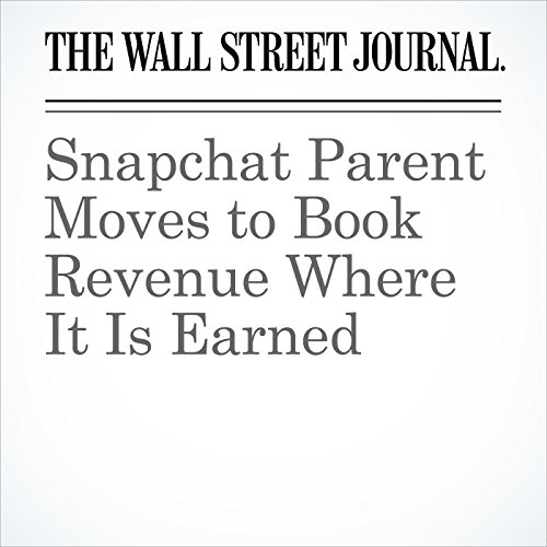 Snapchat Parent Moves to Book Revenue Where It Is Earned copertina