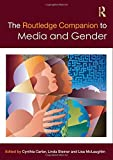 The Routledge Companion to Media & Gender (Routledge Media and Cultural Studies Companions)