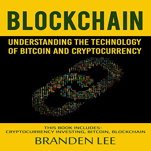 Blockchain: Understanding the Technology of Bitcoin and Cryptocurrency audiobook cover art