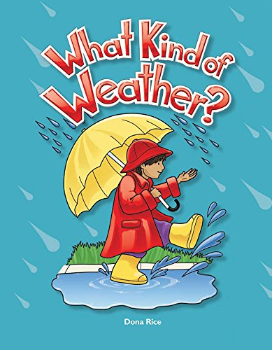 Teacher Created Materials - Early Childhood Themes - What Kind of Weather? - - Grade 2