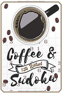 Coffee & Sudoku 150 Rätsel: Mittelschwer & Schwer: Rätselheft für Erwachsene am Morgen oder in der Kaffeepause, Rätselblock
