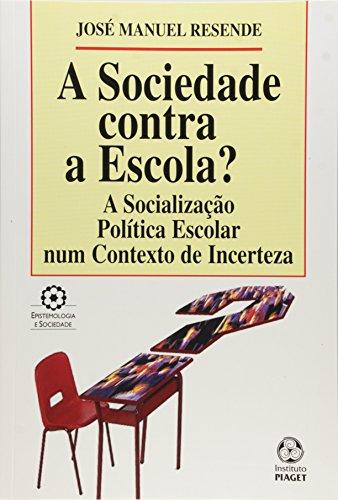A Sociedade Contra Escola?