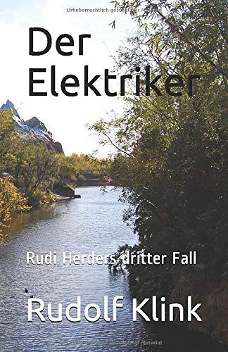 Der Elektriker: Rudi Herders dritter Fall