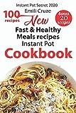 100 New Fast & Healthy Meals recipes: Instant Pot Cookbook: 100 New Easy Recipes for Fast & Healthy Meals ( Bonus ) (Instant Pot Secret  2020)