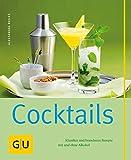Cocktails: Klassiker und brandneue Rezepte mit und ohne Alkohol (GU einfach clever selbst gemacht)