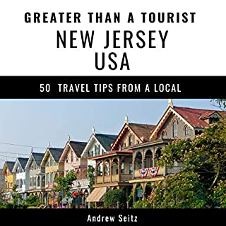 Greater Than a Tourist- New Jersey USA: 50 Travel Tips from a Local cover art