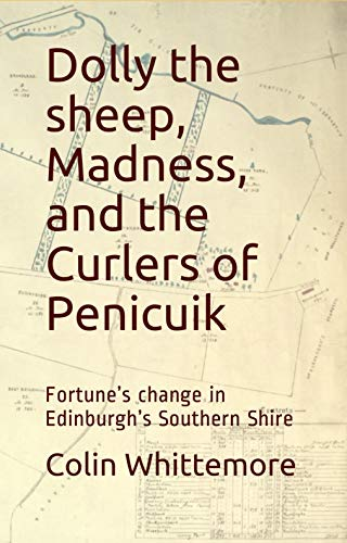 Dolly the sheep, Madness, and the Curlers of Penicuik: Fortune's change in...