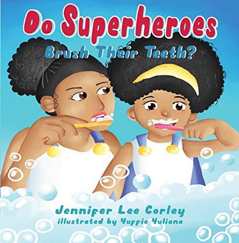 Do Superheroes Brush Their Teeth?
